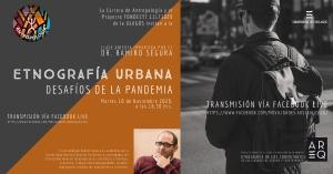 """CLASE ABIERTA """"ETNOGRAFÍA URBANA: LOS DESAFÍOS DE LA PANDEMIA"""", A TRAVÉS DE FACEBOOK LIVE, DICTADA POR EL ANTROPÓLOGO RAMIRO SEGURA DE LA UNIVERSIDAD NACIONAL GENERAL SARMIENTO, ARGENTINA"""