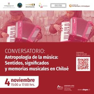 CONVERSATORIO ANTROPOLOGÍA DE LA MÚSICA:SENTIDOS, SIGNIFICADOS Y MEMORIAS MUSICALES EN CHILOÉ