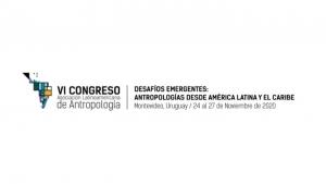 Académicos de la Carerra de Antropología coordinarán simposios en el VI Congreso de la Asociación Latinoamericana de Antropología (ALA) 2020, Montevideo, Uruguay